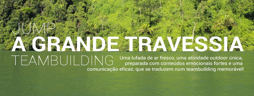 A GRANDE TRAVESSIA | NATUREZA & TEAM BUILDING